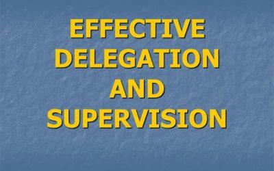 Effective Supervision and Delegation